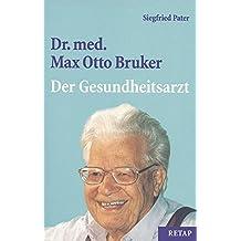 Dr. med. Max Otto Bruker. Der Gesundheitsarzt