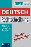 Deutsch Rechtschreibung ...leicht gemacht: Nachschlagewerk & Übungsbuch nach den amtlichen Regeln
