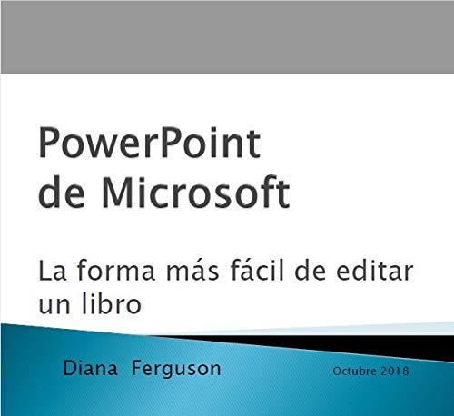De PowerPoint a Kindle: La manera más fácil de publicar un e-book por Diana Ferguson