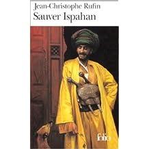 Sauver Ispahan de Jean-Christophe Rufin ( 23 juin 2000 )