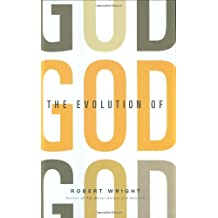 The Evolution of God by Robert Wright (2009-06-08)
