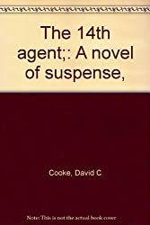 The 14th agent;: A novel of suspense,