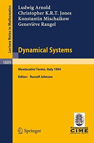 [Dynamical Systems: Lectures Given at the 2nd Session of the Centro Internazionale Matematico Estivo (Cime) Held in Montecatini Terme, Italy, June 13-22 1994] (By: L. Arnold) [published: July, 1995]
