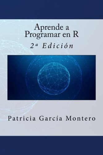Aprende a Programar en R: 2ª Edición por Patricia García Montero