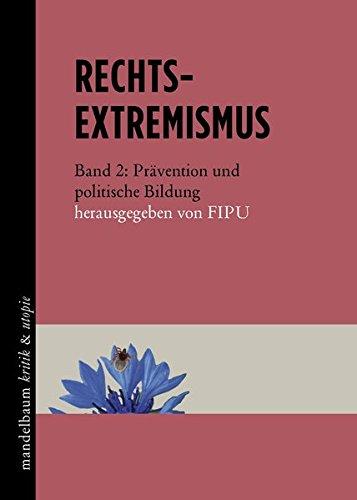 Rechtsextremismus: Band 2: Prävention und politische Bildung
