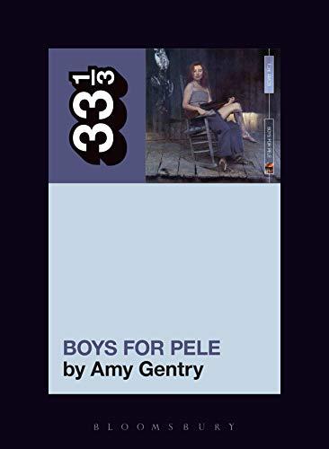 Tori Amos's Boys for Pele (33 1/3 Book 135) (English Edition) (Erinnerung Ap)