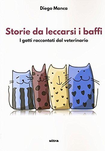 Storie da leccarsi i baffi. I gatti raccontati dal veterinario