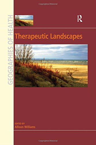 Therapeutic Landscapes (Geographies of Health Series)