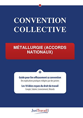 Convention Collective - Métallurgie (accords nationaux)