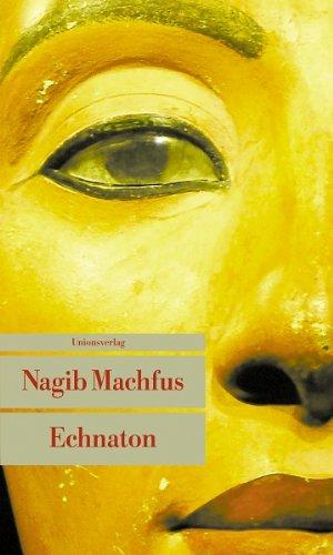 Buchseite und Rezensionen zu 'Echnaton: Der in der Wahrheit lebt' von Nagib Machfus