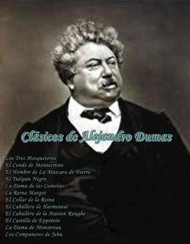 Clasicos de Alejandro Dumas (Spanish Edition)