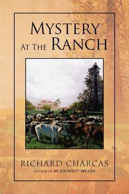 [(Mystery at the Ranch)] [By (author) Richard Charcas] published on (June, 2009)