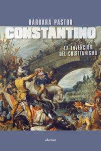 Constantino / Constantine: La Invencion Del Cristianismo