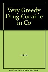 A Very Greedy Drug: Cocaine in Context