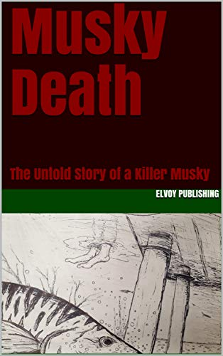 Musky Death: The Untold Story of a Killer Musky (English Edition)
