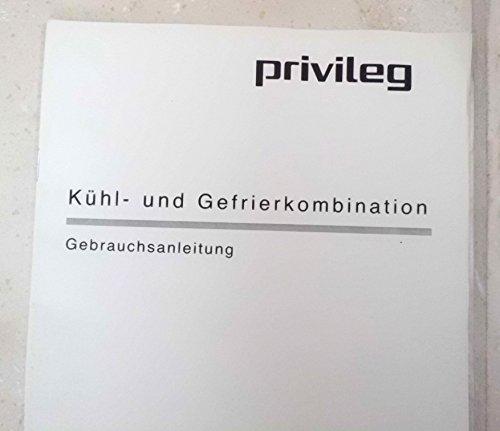 Privileg Kühl- und Gefrierkombination Gebrauchsanleitung