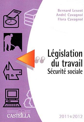 Législation du travail Sécurité sociale 2011-2012 par Bernard Lescot