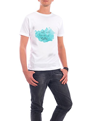 """Design T-Shirt Männer Continental Cotton """"all we have is now"""" - stylisches Shirt Typografie von Charmingletters Weiß"""