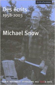 Des crits : 1958-2003 de Michael James A. Snow,Jean-Michel Bouhours,Jacinto Lageira ( 1 fvrier 2006 )