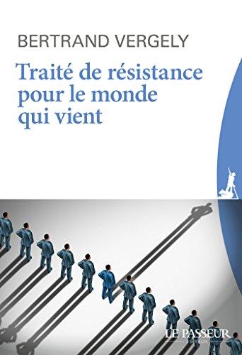 Traité de résistance pour le monde qui vient (French Edition)