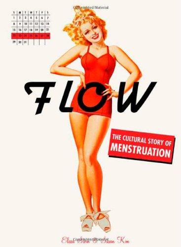 Flow: The Cultural Story of Menstruation por Elissa Stein