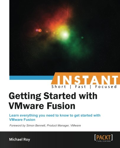 Instant Getting Started with VMware Fusion (English Edition) (Vmware Windows)
