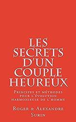 Les secrets d'un couple heureux: Principes et méthode pour l'évolution harmonieuse de l'Homme