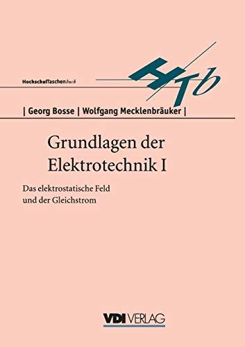 Grundlagen der Elektrotechnik I: Das elektrostatische Feld und der Gleichstrom (VDI-Buch)