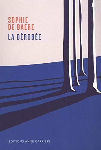 La Dérobée par Sophie de Baere