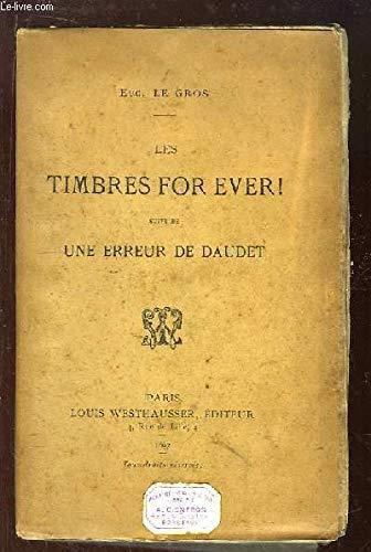 Les Timbres For Ever ! Suivi de Une Erreur de Daudet.