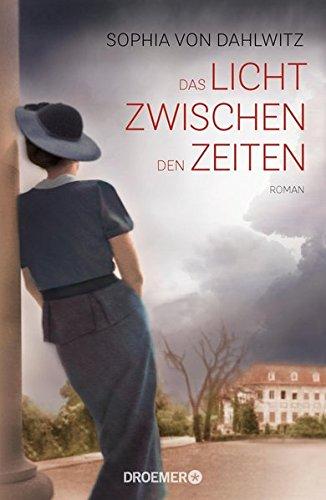 Dahlwitz, Sophia von: Das Licht zwischen den Zeiten