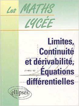 Limites, continuité et dérivabilité, équations différentielles, numéro 4 de André Pressiat,Yves Olivier ,Michel Naud ( 22 mai 2003 )