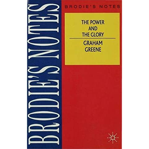 Greene: The Power and The Glory (Brodie&quote;s Notes)