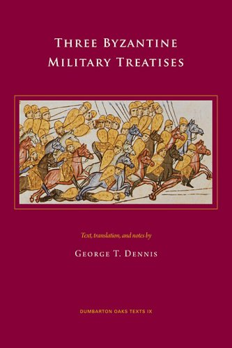 Three Byzantine Military Treatises (Dumbarton Oaks Texts)