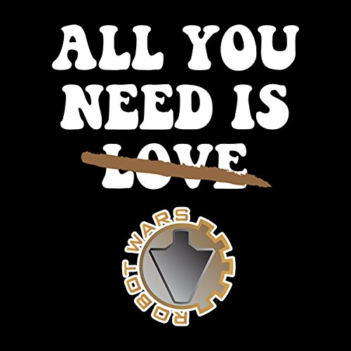 All You Need Is Robot Wars Women's T-Shirt Black