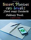 Smart Phones can break!: Hard copy contacts address book