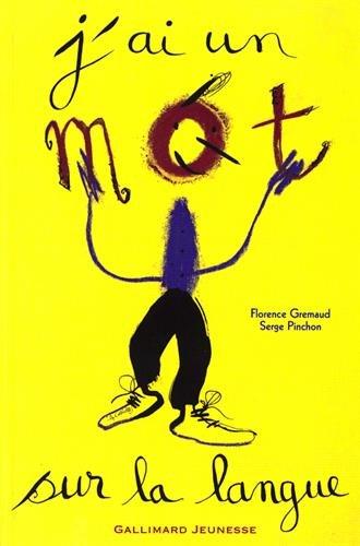 J'ai un mot sur la langue - Sélection du Comité des mamans Hiver 2002 (6-9 ans) par Florence Gremaud, Serge Pinchon