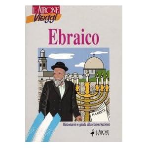 Ebraico. Dizionario e guida alla conversazione