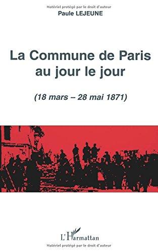 Commune de paris au jour le jour (la) (18 mars-28 mai