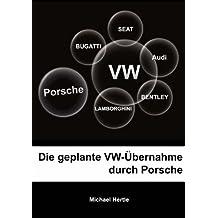 Die geplante VW-Übernahme durch Porsche