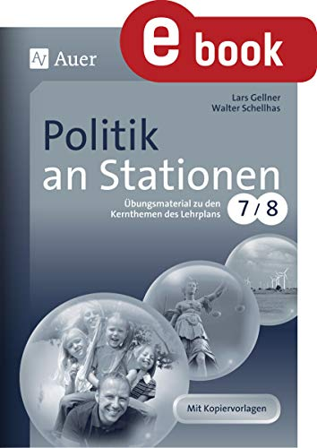 Politik an Stationen Klasse 7 u. 8: Übungsmaterial zu den Kernthemen des Lehrplans (Stationentraining SEK) 8 Station