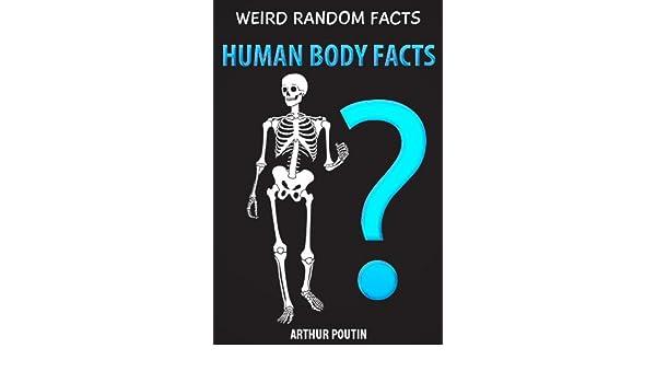 Weird Random Facts: Human Body Facts eBook: Arthur Poutin: Amazon.in ...
