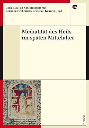 Medialität des Heils im späten Mittelalter