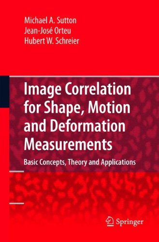 Preisvergleich Produktbild Image Correlation for Shape,  Motion and Deformation Measurements: Basic Concepts, Theory and Applications