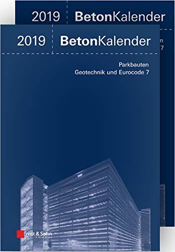 Beton-Kalender 2019: Schwerpunkte: Parkbauten; Geotechnik und Eurocode 7 (Beton-Kalender (VCH)) (2 Bände)