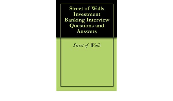 Street of Walls Investment Banking Interview Questions and Answers