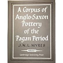 A Corpus of Anglo-Saxon Pottery 2 Volume Set (Gulbenkian Archaeological Series)