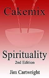Cakemix Spirituality: 2nd Edition