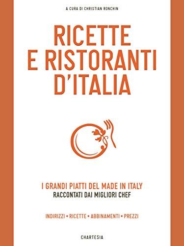 Ricette e Ristoranti d'Italia: I grandi piatti del made in Italy raccontati dai migliori chef (Delibo Vol. 6)