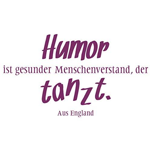 WANDKINGS Wandtattoo – Humor ist gesunder Menschenverstand, der tanzt – Wähle aus 5 Größen & 35 Farben